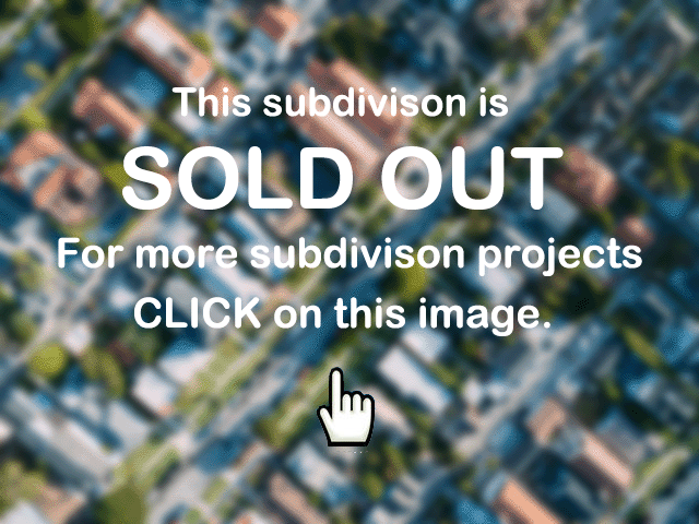 subdivision has been sold out